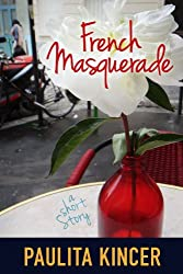 French Masquerade: a short story (English Edition)