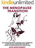 The Menopause Transition: A practical guide to manage your symptoms, balance your hormones and shed those unwanted kilos the natural way.