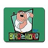 CafePress Vogel ist das Wort Family Guy-Motiv, rutschfest, Gaming-Mauspad