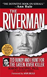 The Riverman: Ted Bundy and I Hunt for the Green River Killer by Robert Keppel (2004-01-27)