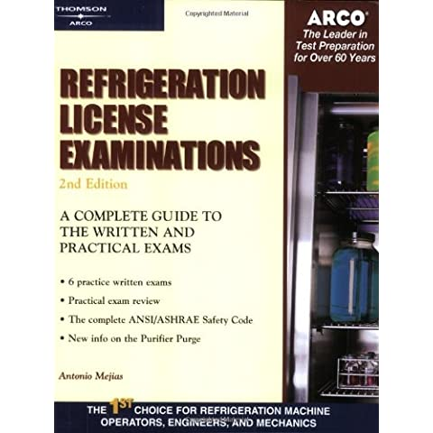 Refrig Licens Exam: A Complete Guide to the Written and Practical Exams (Arco Professional Certification and Licensing Examination Series)