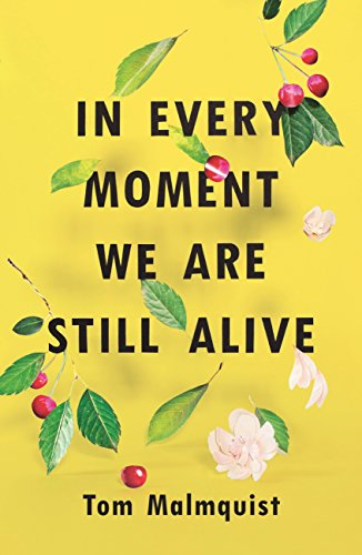In every moment we are still alive ebook tom malmquist henning in every moment we are still alive by malmquist tom fandeluxe Choice Image