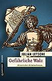 Gefährliche Walz: Historischer Kriminalroman (Historische Romane im GMEINER-Verlag) (Hannes Fritz und Anna Neumann)
