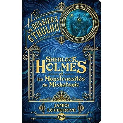 Les Dossiers Cthulhu, T2 : Sherlock Holmes et les monstruosités du Miskatonic