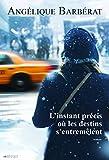 Telecharger Livres L instant precis ou les destins s entremelent (PDF,EPUB,MOBI) gratuits en Francaise