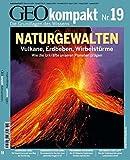 GEO kompakt 19/09: Naturgewalten: Vulkane, Erdbeben, Wirbelstürme. Wie die Urkräfte unseren Planeten prägen -
