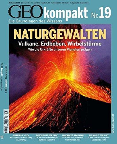 GEO kompakt 19/09: Naturgewalten: Vulkane, Erdbeben, Wirbelstürme. Wie die Urkräfte unseren Planeten prägen