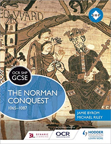 OCR GCSE History SHP: The Norman Conquest 1065-1087 (OCR SHP GCSE)