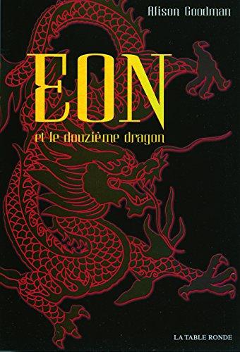 Eon et le douzième dragon par Alison Goodman