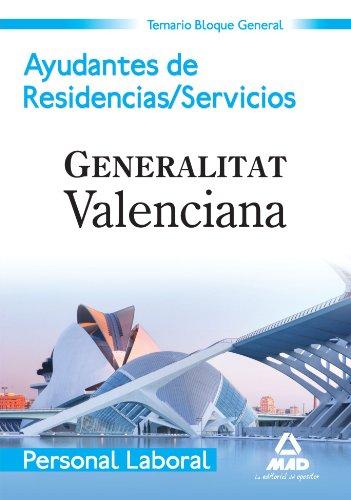 Ayudante De Residencias/Servicios. Personal Laboral De La Generalitat Valenciana. Temario Bloque General