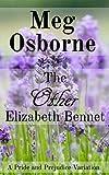 The Other Elizabeth Bennet: A Pride and Prejudice Variation Novella (English Edition)