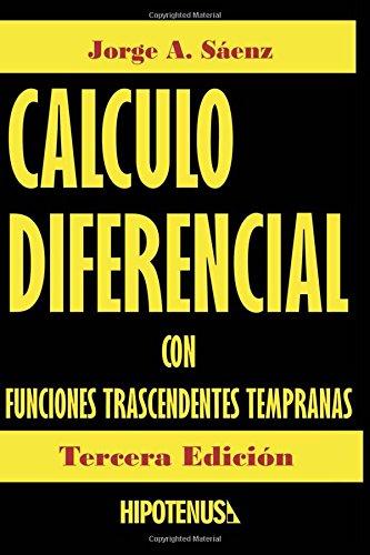 Calculo Diferencial Con Funciones Trascendentes Tempranas: Spanish Edition por PhD. Jorge Saenz
