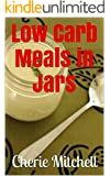 Low Carb Meals in Jars (English Edition)