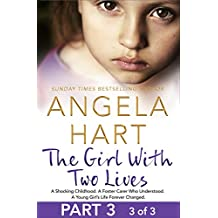 The Girl With Two Lives Part 3 of 3: A Shocking Childhood. A Foster Carer Who Understood. A Young Girl's Life Forever Changed.