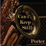 Songtexte von Porter - Can't Keep Still