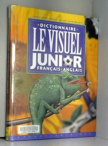 LE VISUEL JUNIOR FRANCAIS-ANGLAIS. : Dictionnaire par Jean-Claude Corbeil
