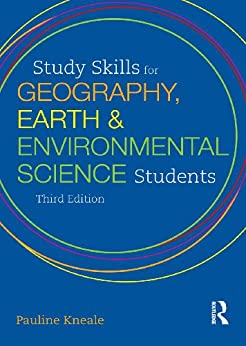 Study Skills for Geography, Earth and Environmental Science Students (Hodder Education Publication) by [Kneale, Pauline E]