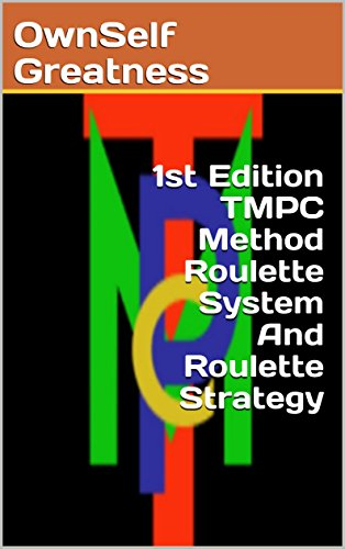 1st Edition TMPC Method Roulette System And Roulette Strategy (English Edition)