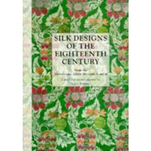 Silk Designs of the Eighteenth Century: From the Victoria and Albert Museum, London by Clare Woodthorpe Browne (1996-10-01)