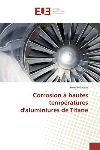 Corrosion à hautes températures d'aluminiures de Titane par Romain Gateau