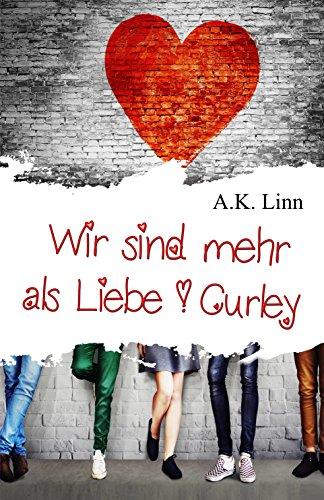 Wir sind mehr als Liebe - Curley von [Linn, A.K., Kinsley, Allie]