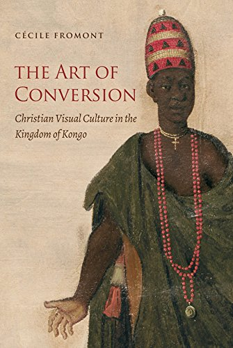 The Art of Conversion: Christian Visual Culture in the Kingdom of Kongo PDF Books