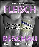 Fleischbeschau - Das etwas andere Geburtstagsgeschenk: Gay Erotic Story 18+ (German Edition)