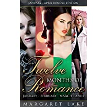 Twelve Months of Romance (January, February, March, April) (Twelve Months of Romance Boxed Set Book 1)