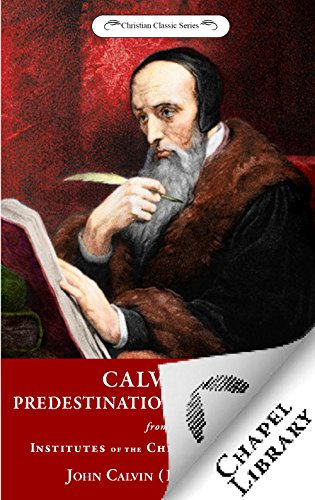 Calvin on Predestination and Election (English Edition) por John Calvin