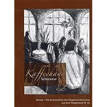 HARASS - DIE SAMMELKISTE DER GEGENWARTSLITERATUR AUS DEM SÄNGERLAND Nr. 22: Kaffeehaus-Literatur