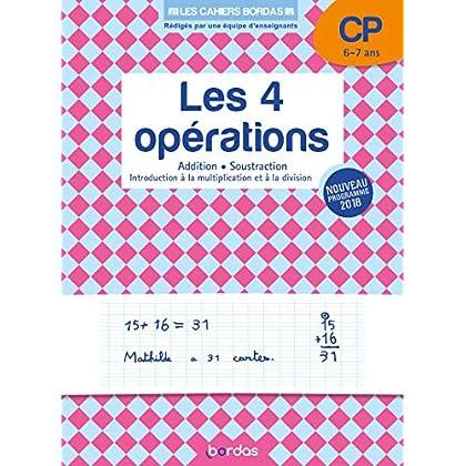 Les Cahiers Bordas - Les 4 opérations au CP - Edition 2019
