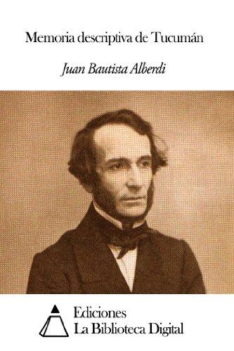 Memoria descriptiva de Tucumán por Juan Bautista Alberdi