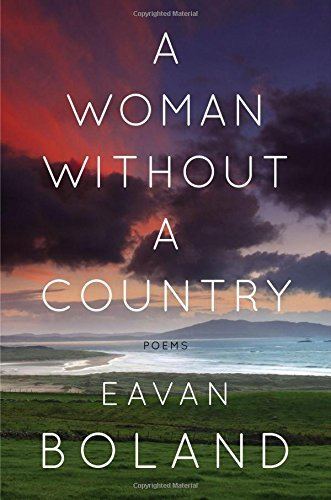 eavan boland essay themes Free essay: research paper on eavan boland born in dublin in 1944, eavan boland is perhaps one of ireland's greatest contemporary poets she is a well.