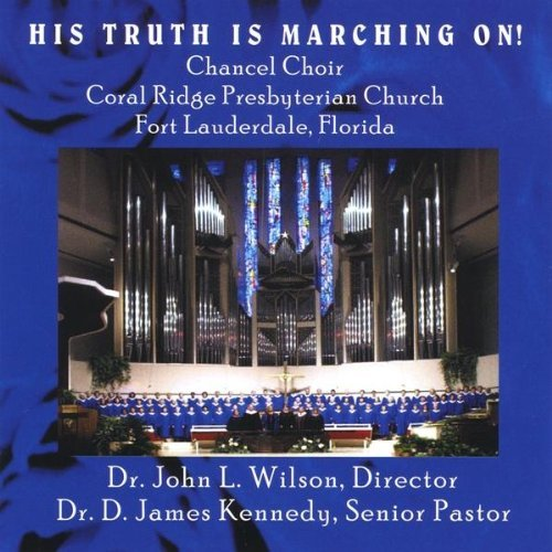 His Truth Is Marching on by Chancel Choir Coral Ridge Presbyterian Church (2008-11-25)