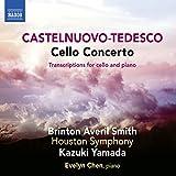 Mario Castelnuovo-Tedesco: Cello Concerto [Brinton Averil Smith; Evelyn Chen; Houston Symphony; Kazuki Yamada] [Naxos: 8573820]
