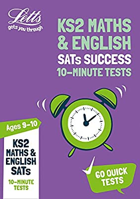 KS2 Maths and English SATs Age 9-10: 10-Minute Tests: 2019 tests (Letts KS2 SATs Success) by Letts