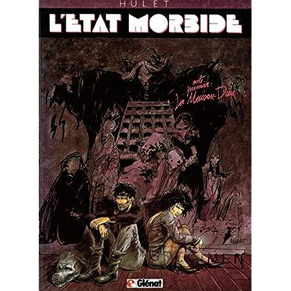 L'Etat morbide, Tome 1 : La Maison-Dieu