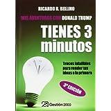 Tienes tres Minutos!/ You Have Three Minutes!: Trucos Infalibles Para Vender Tus Ideas a La Primera