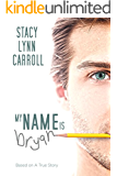 My Name is Bryan (English Edition)