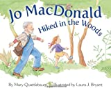 Jo Macdonald Hiked In The Woods by Mary Quattlebaum (2013-09-30)