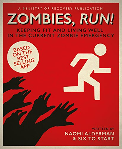 Zombies, Run!: Keeping Fit and Living Well in the Current Zombie (Brooks Trainer)