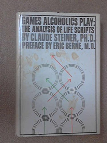 Games alcoholics play: The analysis of life scripts (An Evergreen black cat book ; B-379)