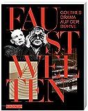 Faust-Welten: Goethes Drama auf der Bühne