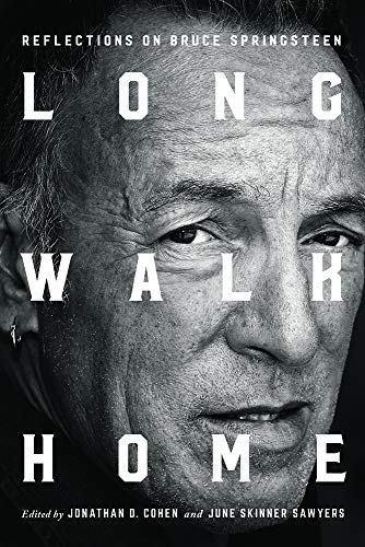 Long Walk Home: Reflections on Bruce Springsteen -