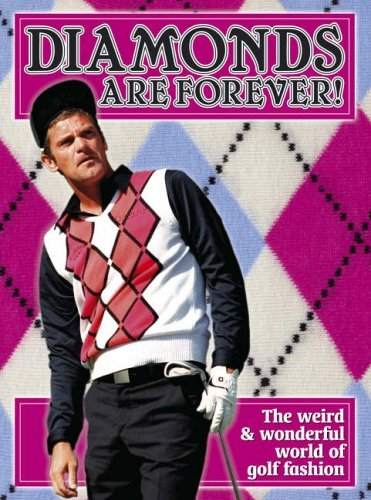DIAMONDS ARE FOREVER : The Wonderful World of Golf Fashion by Aubergine (2005-07-01) par Aubergine