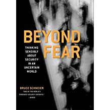 Beyond Fear: Thinking Sensibly About Security in an Uncertain World. by Bruce Schneier (2003-05-04)