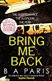 Bring Me Back: The gripping Sunday Times bestseller with a killer twist you won't see coming