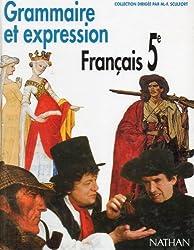 FRANCAIS 5EME GRAMMAIRE ET EXPRESSION. Programme 1997