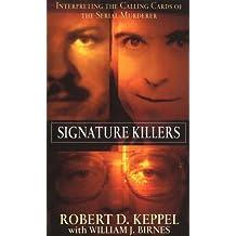 Signature Killers by Robert Keppel (1998-09-03)