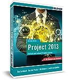 Microsoft Project 2013: Einfach und schnell zu Ihrer Projektplanung!